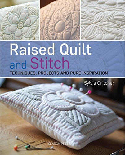 9781782210146: Raised Quilt and Stitch: Techniques, Projects and Pure Inspiration