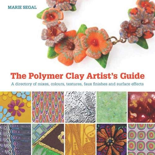 9781782210191: The Polymer Clay Artist's Guide