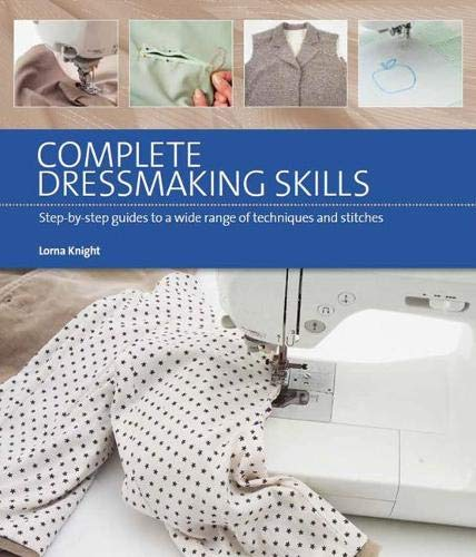 9781782210245: Complete Dressmaking Skills: Step-by-Step Guides to a Wide Range of Techniques and Stitches (Online Video Book Guides)