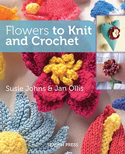 9781782210511: Flowers to Knit and Crochet