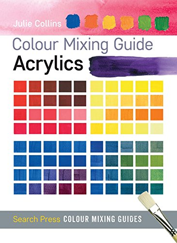 9781782210559: Colour Mixing Guide: Acrylics (Colour Mixing Guides)