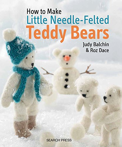 9781782210696: How to Make Little Needle-Felted Teddy Bears