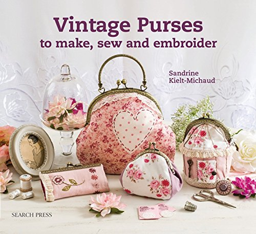 9781782210733: Vintage Purses to Make, Sew and Embroider