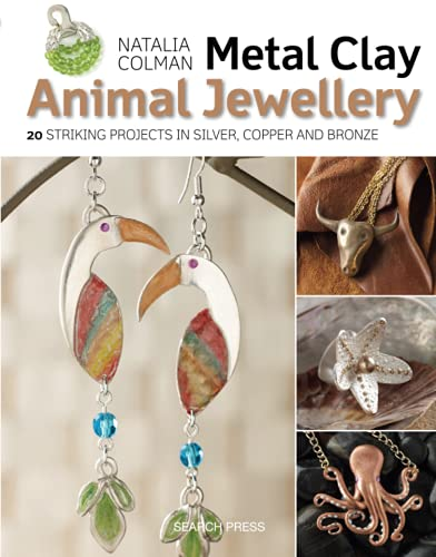 9781782210771: Metal Clay Animal Jewellery: 20 striking projects in silver, copper and bronze