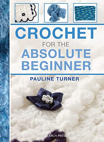 9781782210818: Crochet for the Absolute Beginner