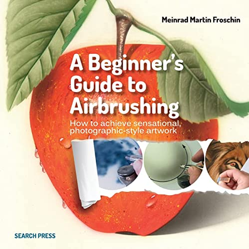 A Beginner's Guide to Airbrushing Techniques