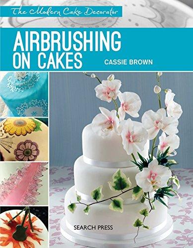 9781782211228: Airbrushing on Cakes (Modern Cake Decorator)