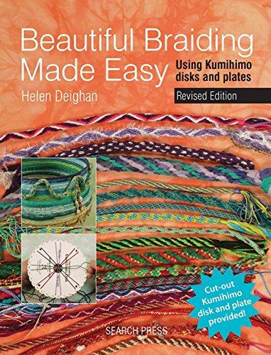 Beautiful Braiding Made Easy: Using Kumihimo Disks and Plates: Helen Deighan