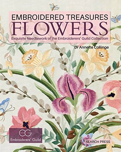9781782211310: Embroidered Treasures: Flowers: Exquisite Needlework of the Embroiderers' Guild Collection