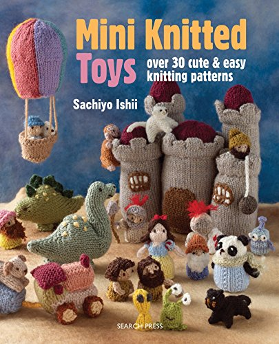 9781782211457: Mini Knitted Toys: Over 30 cute & easy knitting patterns