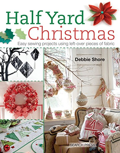 9781782211471: Half Yard Christmas: Easy sewing projects using left-over pieces of fabric