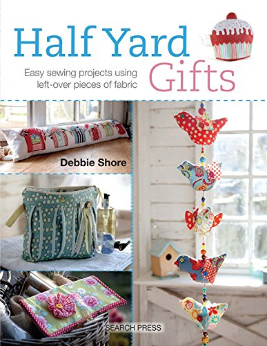 9781782211501: Half Yard# Gifts: Easy sewing projects using leftover pieces of fabric