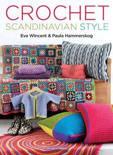 9781782211525: Crochet Scandinavian Style: 40+ Patterns from Hats, Jackets, Bags, and Scarves to Potholders, Pillows, Rugs, and Throws