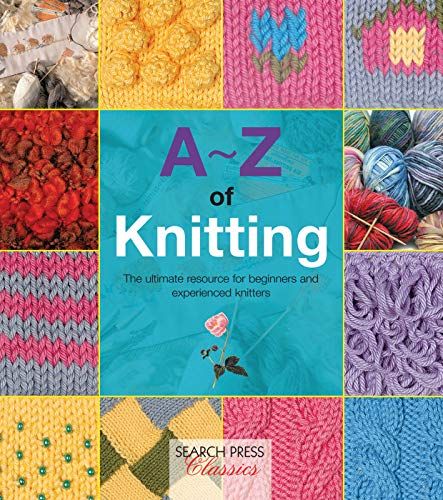A-Z of Knitting: The Ultimate Guide for: Country Bumpkin Publications