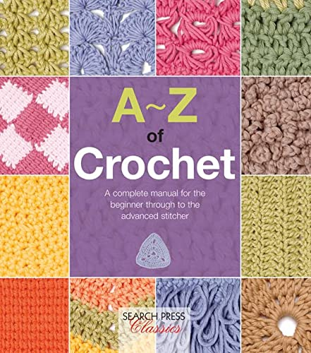 9781782211655: A-Z of Crochet: A Complete Manual for the Beginner Through to the Advanced Stitcher (A-Z of Needlecraft)