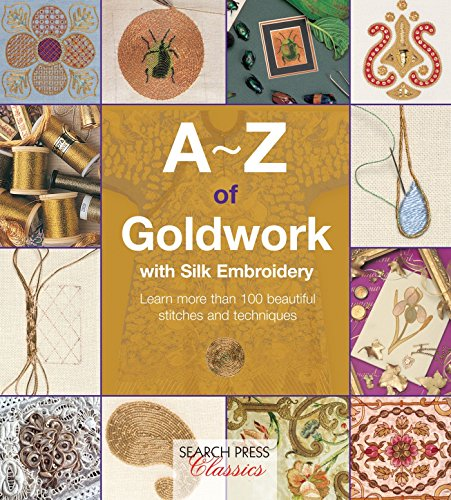 A-Z of Goldwork with Silk Embroidery (Paperback): Country Bumpkin Publications