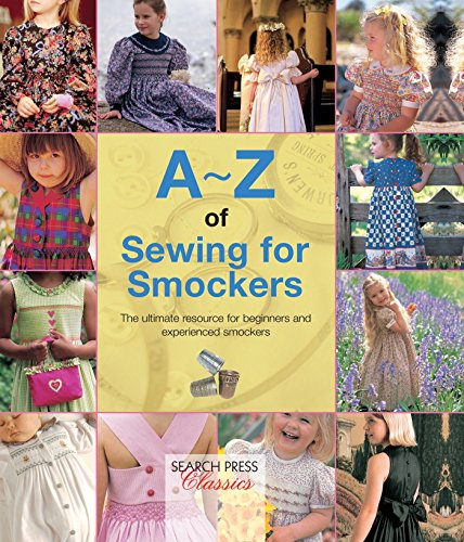 9781782211754: A-Z of Sewing for Smockers: The perfect resource for creating heirloom smocked garments (A-Z of Needlecraft)