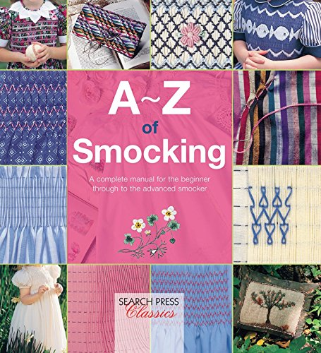 9781782211761: A-Z of Smocking: A complete manual for the beginner through to the advanced smocker (A-Z of Needlecraft)