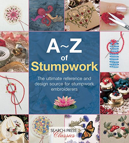 A-Z of Stumpwork (Paperback): Country Bumpkin Publications