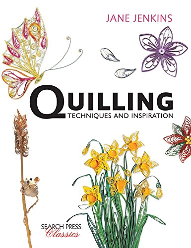 9781782212065: Quilling: Techniques and Inspiration (Search Press Classics)