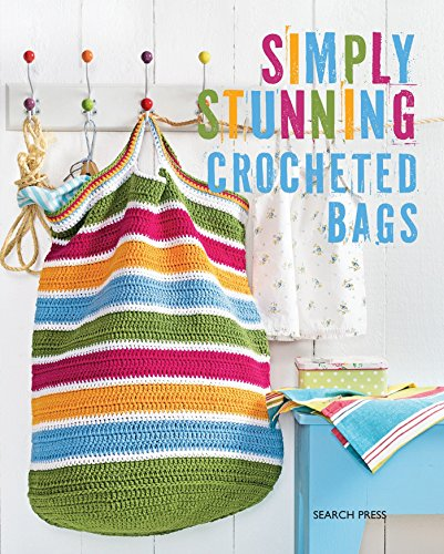 9781782212225: Simply Stunning Crocheted Bags