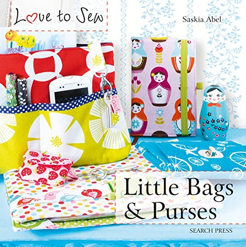 9781782212232: Little Bags & Purses (Love to Sew)