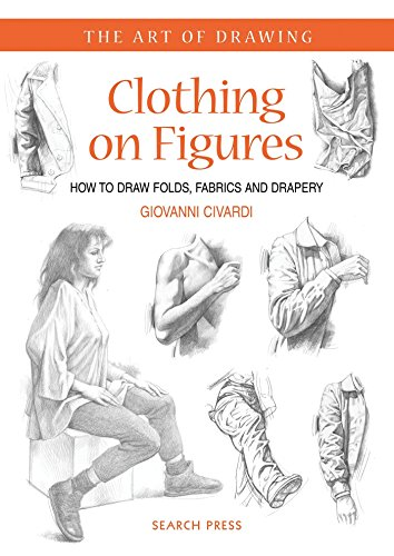 9781782212300: Art of Drawing: Clothing on Figures: How to Draw Folds, Fabrics and Drapery