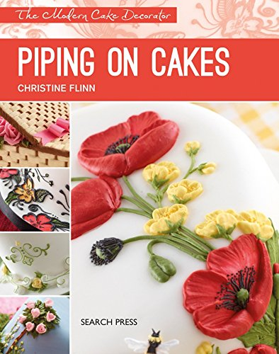 9781782212379: Piping on Cakes (Modern Cake Decorator)