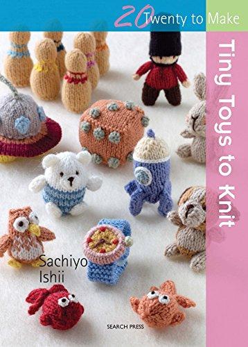 9781782212522: Tiny Toys to Knit (Twenty to Make)