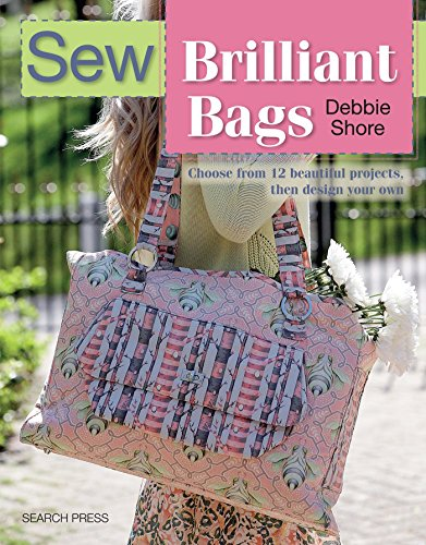 9781782212560: Sew Brilliant Bags: Choose from 12 beautiful projects, then design your own