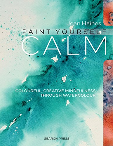 9781782212829: Paint Yourself Calm: Colourful, Creative Mindfulness Through Watercolour