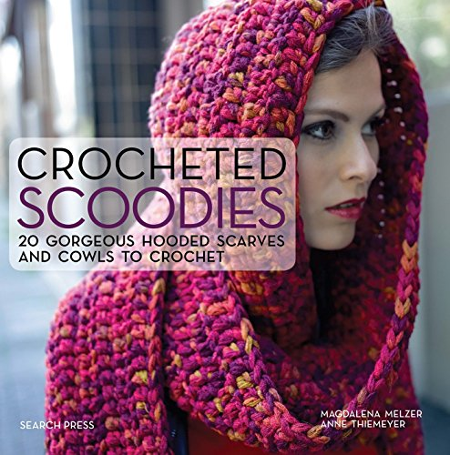 9781782213024: Crocheted Scoodies: 20 gorgeous hooded scarves and cowls to crochet