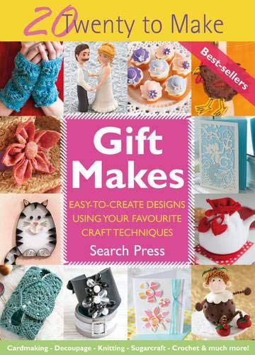 Gift Makes: Easy-to-create designs using your favourite craft techniques (Twenty to Make): Search ...