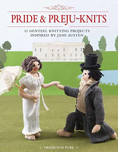 9781782213130: Pride & Preju-Knits: 12 Genteel Knitting Projects Inspired by Jane Austen