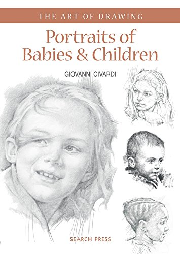 9781782213161: Portraits of Babies & Children: with Character and Expression (The Art of Drawing)