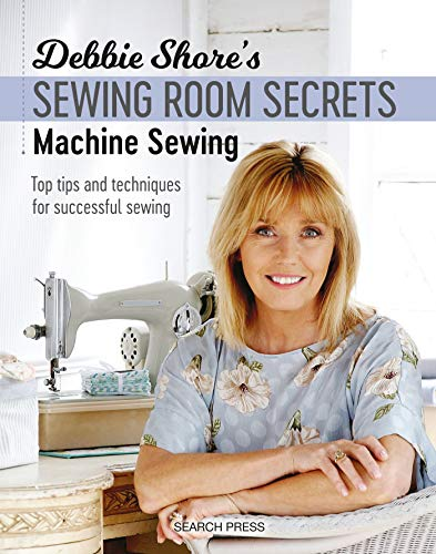 9781782213369: Debbie Shore's Sewing Room Secrets: Machine Sewing: Top tips and techniques for successful sewing