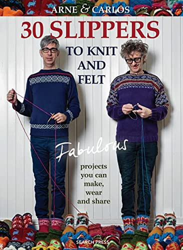 9781782213529: 30 Slippers to Knit and Felt: Fabulous Projects You Can Make, Wear and Share