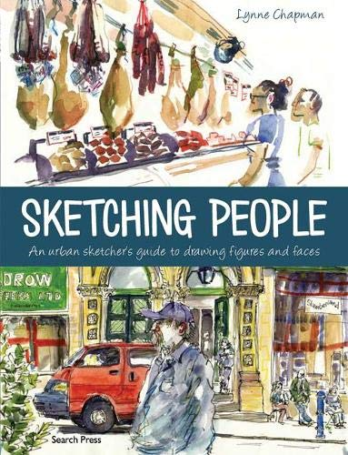 9781782213857: Sketching People: An Urban Sketcher's Guide to Drawing Figures and Faces