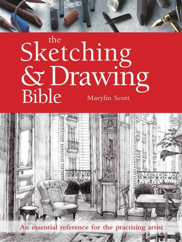 9781782213918: The Sketching & Drawing Bible: An Essential Reference for the Practising Artist (New Artist's Bibles)