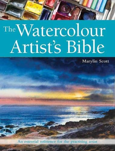 9781782213932: The Watercolour Artist's Bible: An Essential Reference for the Practising Artist