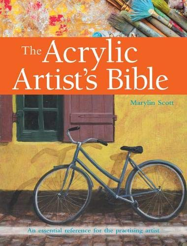 9781782213956: The Acrylic Artist's Bible: An Essential Reference for the Practising Artist