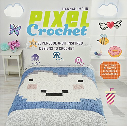9781782214014: Pixel Crochet: 101 Supercool 8-Bit Inspired Designs to Crochet