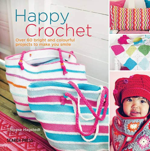 9781782214052: Happy Crochet: Over 60 Bright and Colourful Projects to Make You Smile