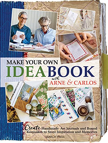 9781782214120: Make Your Own Ideabook with Arne & Carlos: Create Handmade Art Journals and Bound Keepsakes to Store Inspiration and Memories