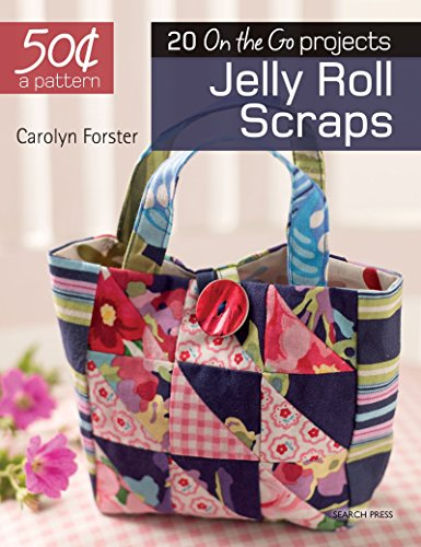 9781782215011: 50 Cents a Pattern: Jelly Roll Scraps: 20 On the Go projects