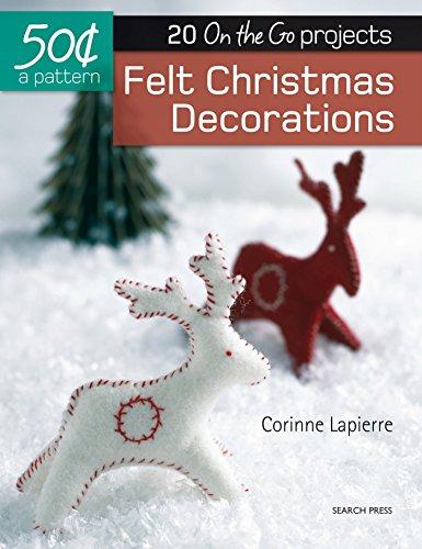 50 Cents a Pattern: Felt Christmas Decorations: Lapierre, Corinne