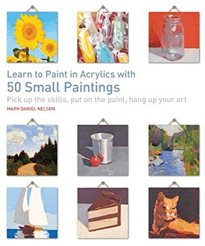 Learn to paint in acrylics with 50 small paintings pick for How to learn to paint with acrylics