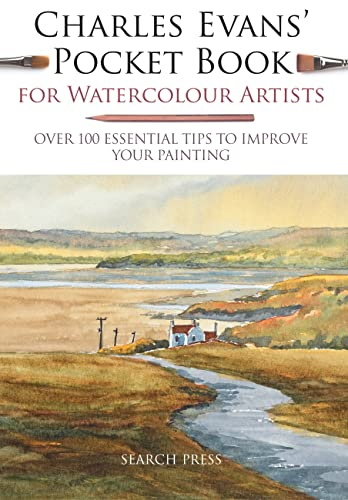 9781782216377: Charles Evans' Pocket Book for Watercolour Artists: Over 100 Essential Tips to Improve Your Painting