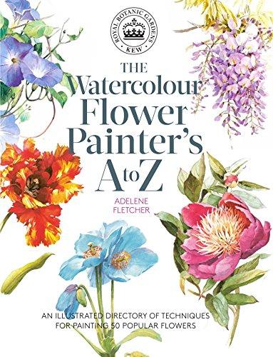 The Watercolour Flower Painter's A To Z: Fletcher, Adelene