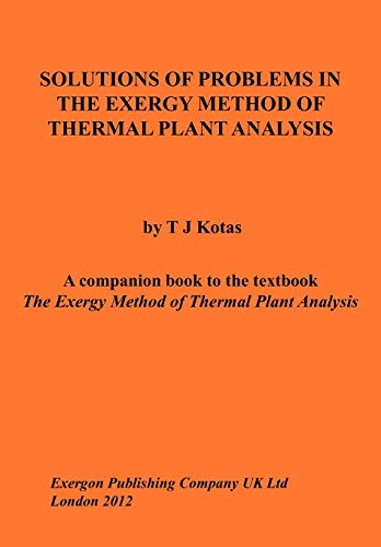 Solutions of Problems in The Exergy Method: Tadeusz J Kotas